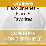 Flaco Jimenez - Flaco'S Favorites cd musicale di JIMENEZ FLACO