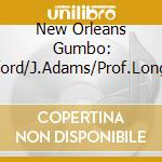 D.Crawford/J.Adams/Prof.Longhair - New Orleans Gumbo cd musicale di CRAWFORD/ADAMS