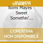 Mayes Romi - Sweet Somethin' Steady cd musicale di MAYES ROMI