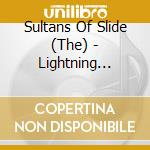 Lightning strikes cd musicale di Sultans of slide