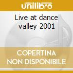 Live at dance valley 2001 cd musicale di Ferry Corsten