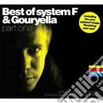 Best Of - Part One - System F & Gouryella cd musicale di SYSTEM & GOURYELLA