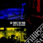 59 Times The Pain - End Of The Millenium cd musicale di 59 TIMES THE PAIN