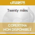 Twenty miles cd musicale