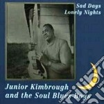 SAD DAYS LONELY NIGHTS cd musicale di KIMBROUGH JUNIOR
