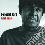 Ford T-model - Bad Man cd musicale di T.MODEL FORD
