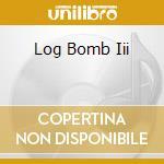 LOG BOMB III cd musicale di LOG BOMB