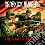 THE GANG'S ALL HERE cd musicale di DROPKICK MURPHYS