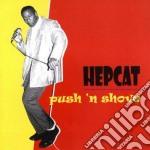 Hepcat - Push 'n Shove cd musicale di HEPCAT