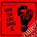 Give' Em The Boot II cd musicale di ARTISTI VARI