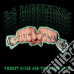 U.S. Roughnecks - Twenty Bucks And Two Black Eye cd musicale di U.S.ROUGHNECKS