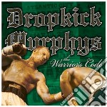 Dropkick Murphys - The Warrior's Code cd musicale di DROPKICK MURPHYS