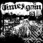 Time Again - Darker Days cd musicale di TIME AGAIN