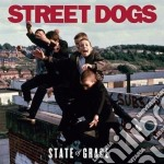 Street Dogs - State Of Grace cd musicale di STREET DOGS