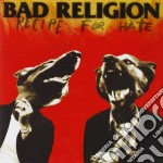 Bad Religion - Recipe For Hate cd musicale di BAD RELIGION