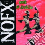 Nofx - Punk In Drublic cd musicale di NOFX