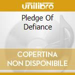 PLEDGE OF DEFIANCE cd musicale di TOTAL CHAOS