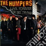 Live forever or die trying cd musicale di Humpers The