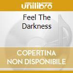 FEEL THE DARKNESS cd musicale di POISON IDEA