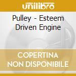 ESTEEM DRIVEN ENGINE cd musicale di PULLEY