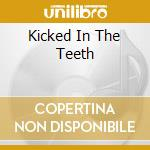 KICKED IN THE TEETH cd musicale di ZEKE