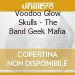 BAND GEEK MAFIA cd musicale di VOODOO GLOW SKULLS