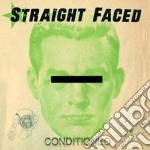 Straight Faced - Conditioned cd musicale di STRAIGHT FACED