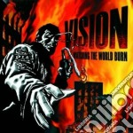 Vision - Watching The World Burn cd musicale di VISION