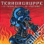 Terrorgruppe - 1 World...0 Future cd musicale di TERRORGROUPPE