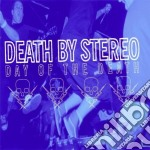 Death By Stereo - Day Of The Death cd musicale di DEATH BY STEREO