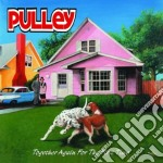 Pulley - Together Again For The First cd musicale di PULLEY