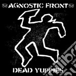 DEAD YUPPIES cd musicale di AGNOSTIC FRONT
