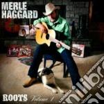 Merle Haggard - Roots Vol.1 cd musicale di HAGGARD MERLE