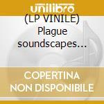(LP VINILE) Plague soundscapes (lp) lp vinile