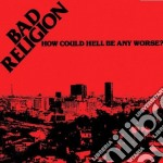 HOW COULD HELL BE cd musicale di BAD RELIGION