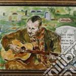 Danny Cohen - We're All Gunna Die cd musicale di COHEN DANNY