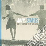 Mavis Staples - We'll Never Turn Back cd musicale di STAPLES MAVIS