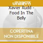 Xavier Rudd - Food In The Belly cd musicale di RUDD XAVIER