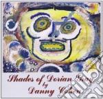 Danny Cohen - Shades Of Dorian Gray cd musicale di DANNY COHEN