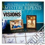 Pete Philly And Perquisite - Mistery Repeats cd musicale di PETER PHILLY & PERQUISITE