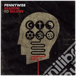 Pennywise - Reason To Believe cd musicale di PENNYWISE