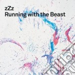 RUNNING WITH THE BEAST cd musicale di ZZZ