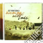 Burning at both ends cd musicale di Set your goals