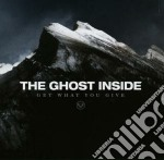 Get waht you give cd musicale di The ghost inside