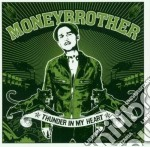 Moneybrother - Thunder In My Heart cd musicale di Moneybrother