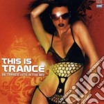 Artisti Vari - This Is Trance cd musicale di ARTISTI VARI