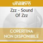 Zzz - Sound Of Zzz cd musicale di Zzz