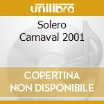 SOLERO CARNAVAL 2001 cd musicale di FIESTA LATINA