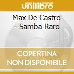 SAMBA RARO cd musicale di DE CASTRO MAX
