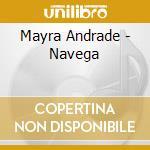 NAVEGA cd musicale di ANDRADE MAYRA